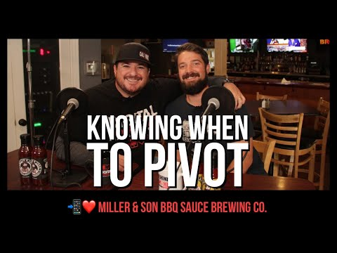 Knowing when to pivot your business featuring miller & sons bbq sauce brewing co. (dh 011)