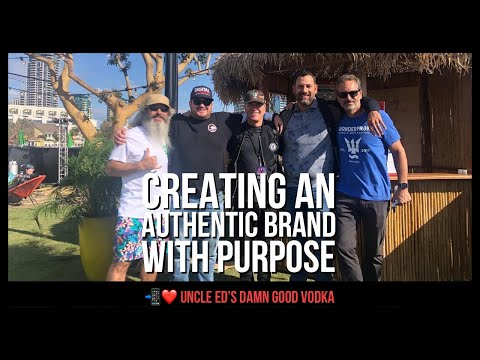 Creating an authentic brand with purpose featuring uncle ed's damn good vodka (dh 010)