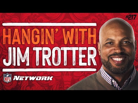 Ep217 | hangin' with jim trotter of nfl network