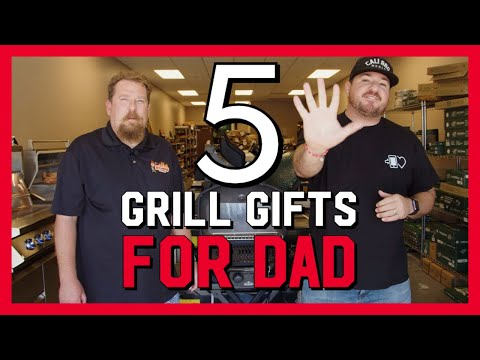 5 grill gift ideas for father's day 2021 | west coast bbq shop