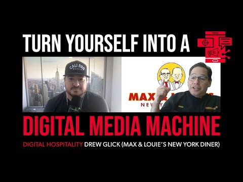 Turn yourself into a digital media machine | drew glick (max & louie's new york diner) | dh100