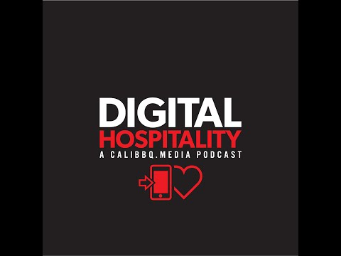 Welcome to digital hospitality: a calibbq. Media podcast
