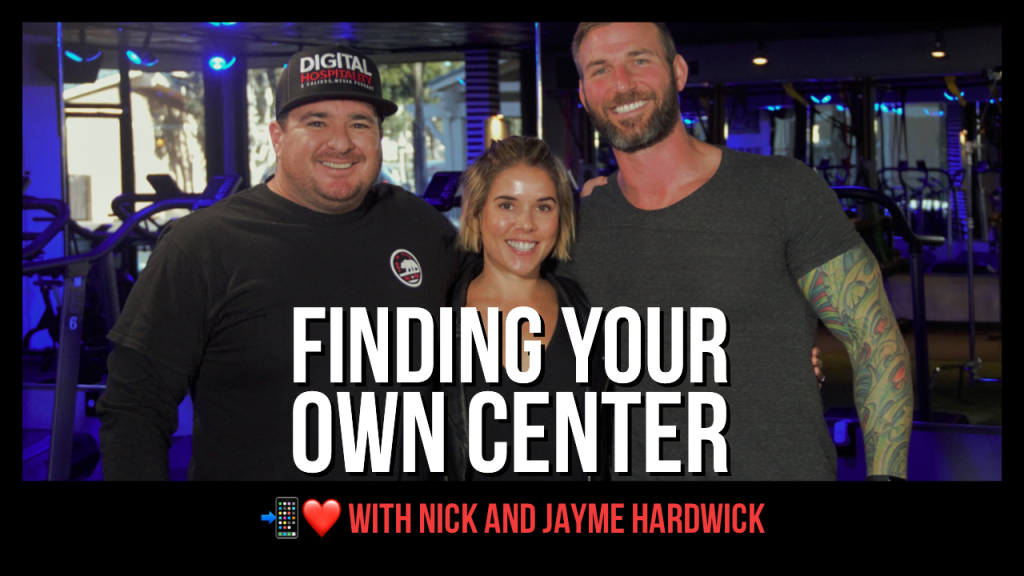 Finding your own center featuring nick hardwick and jayme hardwick