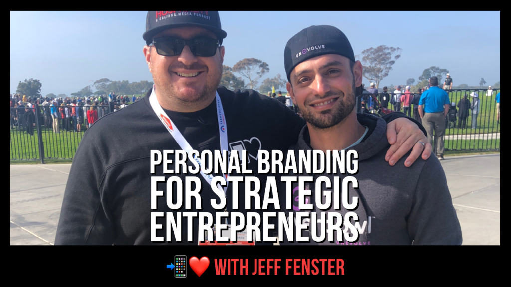 Personal branding for strategic entrepreneurs with jeff fenster of everbowl