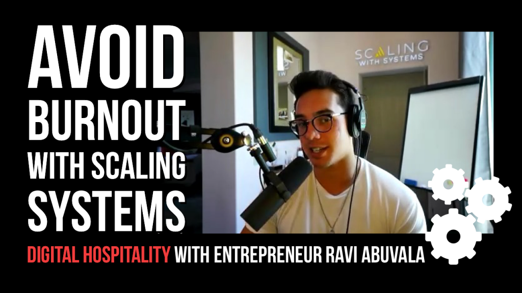 Avoid burnout with scaling systems digital hospitality with ravi abuvala
