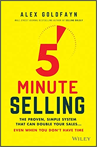 5 Minute Selling by Alex Goldfayn