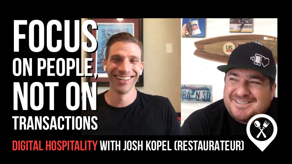Focus on People Not On Transactions Josh Kopel Digital Hospitality podcast interview