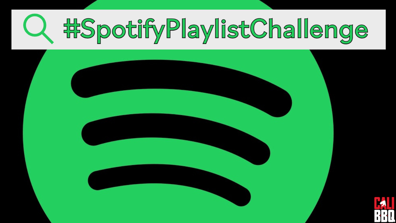 Spotify playlist challenge by cali bbq media