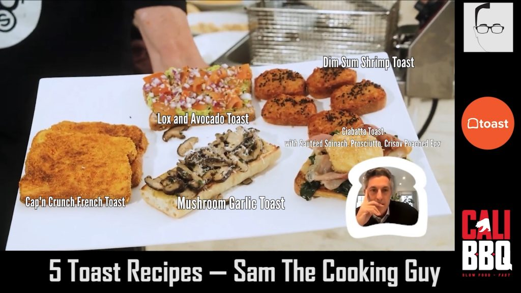 Sam the cooking guy 5 epic toast recipes and video
