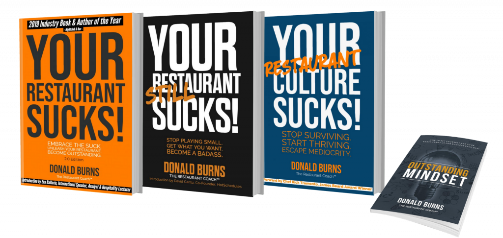 Your restaurant sucks! Book series by donald burns, the restaurant coach (tm).
