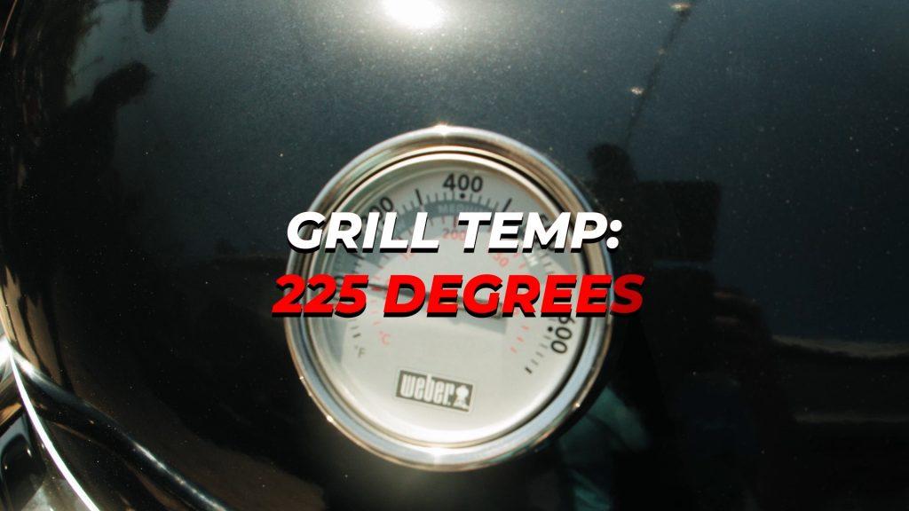 Title grill temp 225