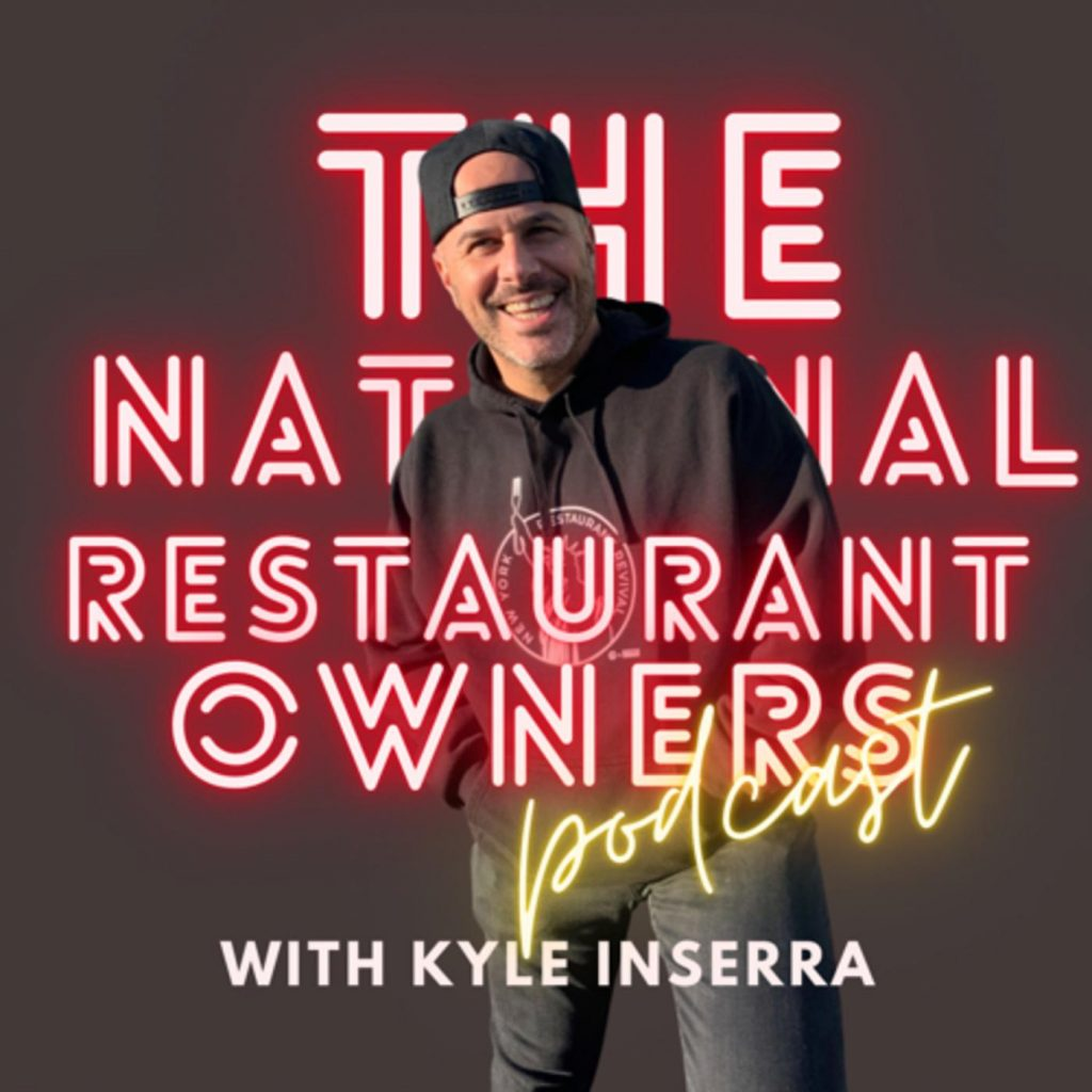 Kyle inserra national restaurant owners podcast cover